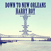 Play & Download Down to New Orleans by Harry Roy | Napster