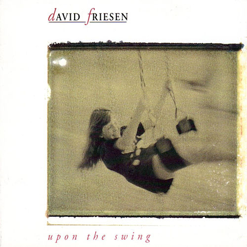 Play & Download Upon the Swing by David Friesen | Napster