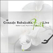 Play & Download Gonzalo Rubalcaba Live Faith by Gonzalo Rubalcaba | Napster