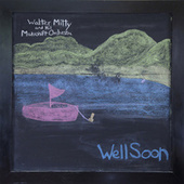 Play & Download Well Soon by Walter Mitty | Napster