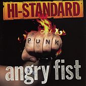 Play & Download Angry Fist by Hi-Standard | Napster
