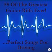 55 of the Greatest Guitar Riffs Ever! ...Perfect Songs for Driving von Various Artists