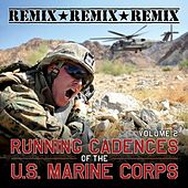Play & Download Running Cadences of the U.S. Marines, Vol. 2 Remix by The U.S. Marines | Napster