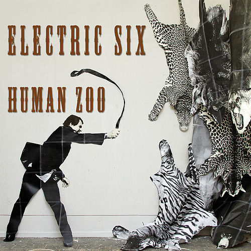 Human Zoo von Electric Six