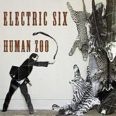 Play & Download Human Zoo by Electric Six | Napster