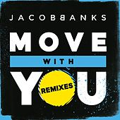 Move With You (Remixes) by Jacob Banks