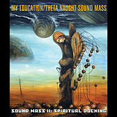 Play & Download Sound Mass Ii: Spiritual Docking by My Education | Napster