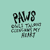 Play & Download Owls Talons Clenching My Heart by Paws | Napster