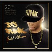Play & Download Gold (20th Anniversary Greatest Hits Collection) by Dj Funk | Napster