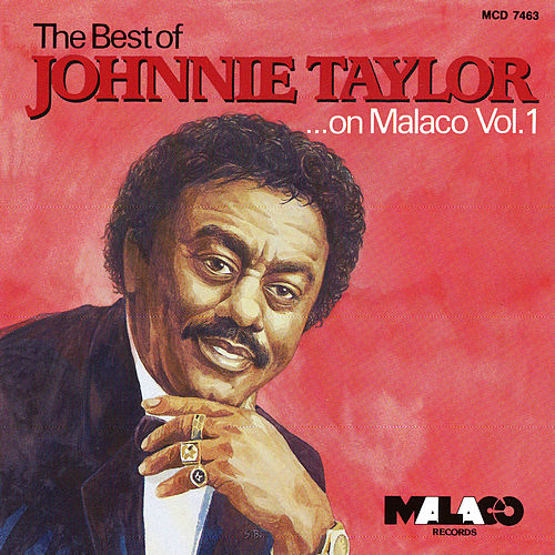 Best Of Johnnie Taylor On Malaco V.1 by Johnnie Taylor
