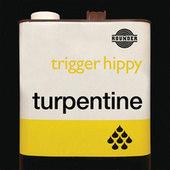 Turpentine by Trigger Hippy