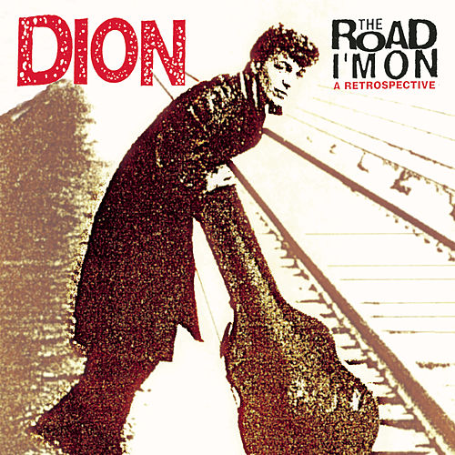 The Road I'm On by Dion