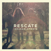 Indudablemente by Rescate