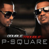 Play & Download Double Trouble by P-Square | Napster