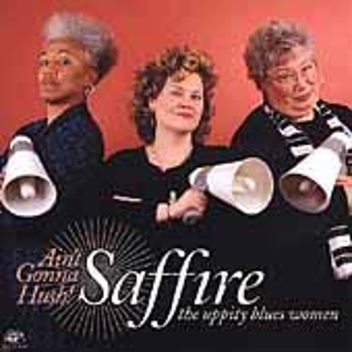 Play & Download Ain't Gonna Hush by Saffire-The Uppity Blues Women | Napster