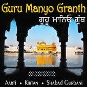 Play & Download Guru Manyo Granth: Aarti Kirtan Shabads Shabad Gurbani by Various Artists | Napster