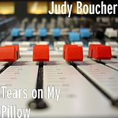 Play & Download Tears on My Pillow by Judy Boucher | Napster
