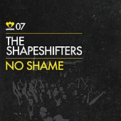 No Shame by The Shapeshifters