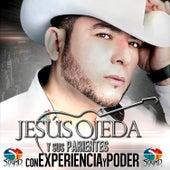 Con Experiencia y Poder by Jesus Ojeda Y Sus Parientes