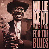 Play & Download Make Room For The Blues by Willie Kent | Napster