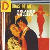 Play & Download Dudas De Mi by Orlando Vallejo | Napster