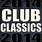 Club Classics 2014 by Various Artists