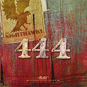 Play & Download 444 by The Nighthawks | Napster