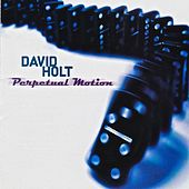 Perpetual Motion by David Holt