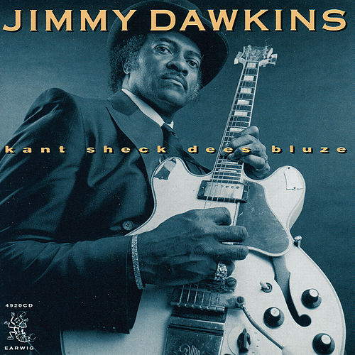 Play & Download Kant Sheck Dees Bluze by Jimmy Dawkins | Napster