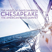 Play & Download Chesapeake: The Music of David Sampson by The American Brass Quintet | Napster