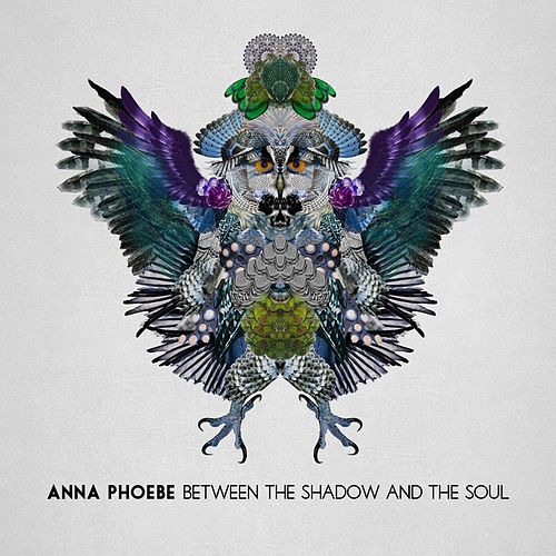 Play & Download Between the Shadow and the Soul (Deluxe Edition) by Anna Phoebe | Napster