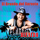 Play & Download El Grande del Sureste by Alfredo
