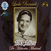 Play & Download 100 Años de Historia Musical, Vol. 2 by Lucho Bermúdez | Napster