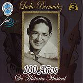 Play & Download 100 Años de Historia Musical, Vol. 3 by Lucho Bermúdez | Napster