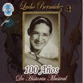 Play & Download 100 Años de Historia Musical, Vol. 4 by Lucho Bermúdez | Napster