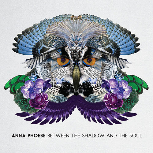 Play & Download Between the Shadow and the Soul by Anna Phoebe | Napster