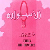 Play & Download The Bracelet (Operetta) by Fairuz | Napster