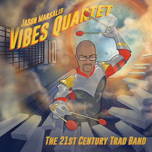 The 21st Century Trad Band by Jason Marsalis Vibes Quartet