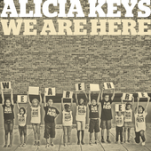 We Are Here by Alicia Keys