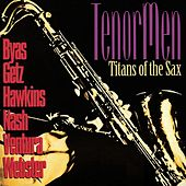 Play & Download Tenor Men: Titans of the Sax by Various Artists | Napster
