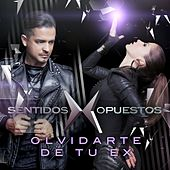 Play & Download Olvidarte De Tu Ex by Sentidos Opuestos | Napster
