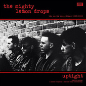 Play & Download Uptight by The Mighty Lemon Drops | Napster