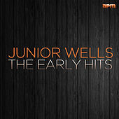 The Early Hits von Junior Wells