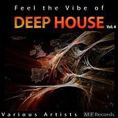 Play & Download Feel the Vibe of Deep House, Vol. 4 by Various Artists | Napster