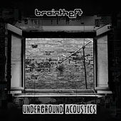 Play & Download Underground Acoustics by Braintheft | Napster