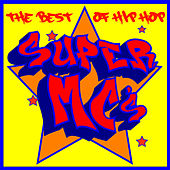 The Best of Hip Hop Super Mc's: Rakim, Ghostface Killah, Biggie Smalls, Guilty Simpson, Homeboy Sandman, Pharoahe Monch & The Best Underground Rap Lyricists by Various Artists