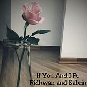 If You and I (feat. Sabrin & Ridhwan) by The Forgotten