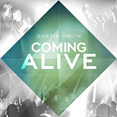 Play & Download Coming Alive by Dustin Smith | Napster