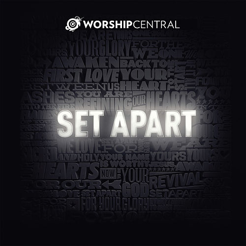 Set Apart (Live) by Worship Central