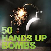 50 Hands Up Bombs by Various Artists
